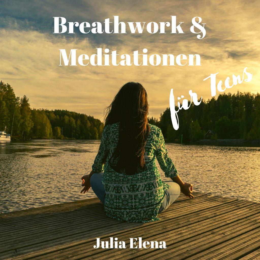 Atemübungen und Meditationen für Jugendliche